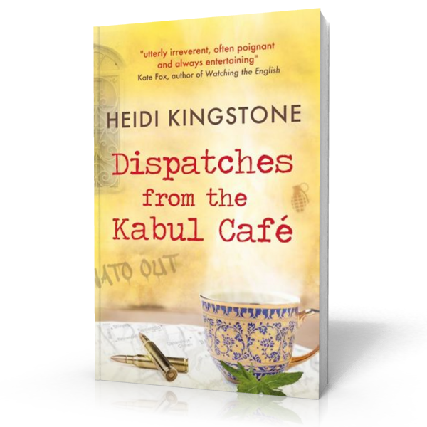 notes from the kabul cafe heidi kingstone